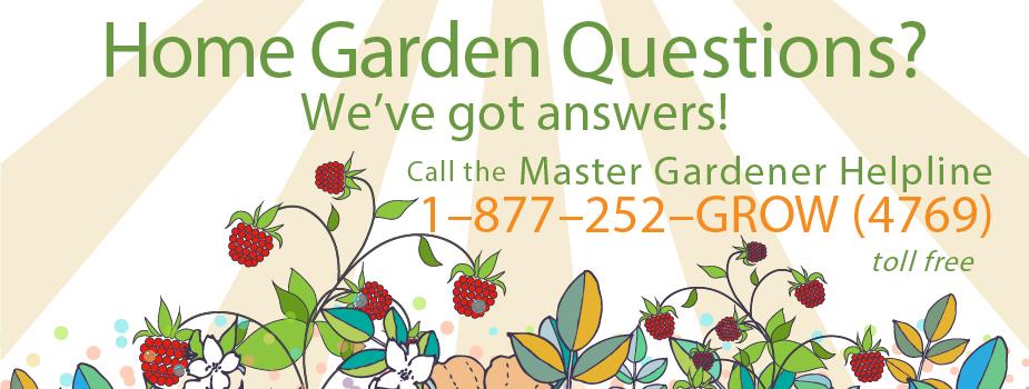 1-877-252-4769 Master Gardener Helpline